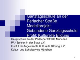 Hauptschule an der Perlacher Straße München PA / Spielen in der Stadt e.V.