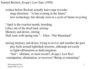 Samuel Beckett,  Krapp's Last Tape  (1958) 	written before Beckett actually had a tape recorder