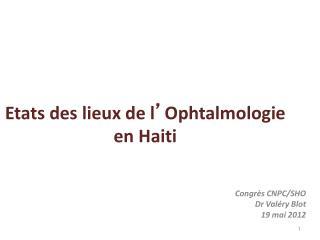 Etats des lieux de l ' Ophtalmologie en Haiti