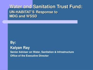 Water and Sanitation Trust Fund: UN-HABITAT'S Response to  MDG and WSSD