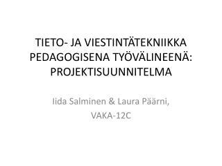 TIETO- JA VIESTINTÄTEKNIIKKA PEDAGOGISENA TYÖVÄLINEENÄ: PROJEKTISUUNNITELMA