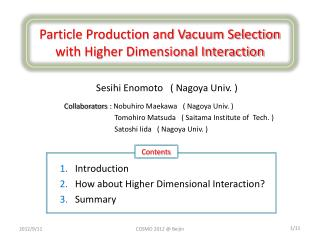 Particle  Production and Vacuum  Selection with Higher Dimensional  Interaction