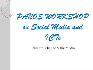 PANOS WORKSHOP on Social Media and ICTs