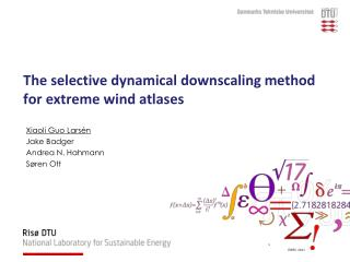 The  selective dynamical downscaling method for  extreme wind atlases