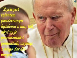 Jan Paweł II jako apostoł prawdy XXI wieku.
