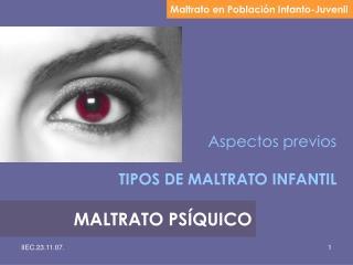 Aspectos previos TIPOS DE MALTRATO INFANTIL