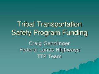 Tribal Transportation Safety Program Funding