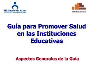 Guía para Promover Salud en las Instituciones Educativas