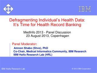Panel Moderator : Amnon Shabo (Shvo), PhD