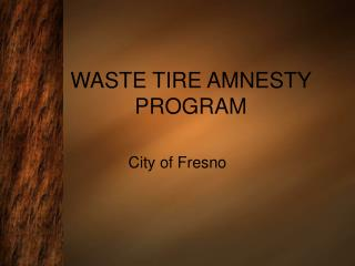 WASTE TIRE AMNESTY PROGRAM