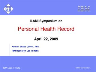 ILAMI Symposium on Personal Health Record April 22, 2009