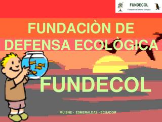 FUNDACIÒN DE DEFENSA ECOLÒGICA