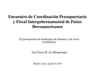 Encuentro de Coordinación Presupuestaria y Fiscal Intergubernamental de Países Iberoamericanos
