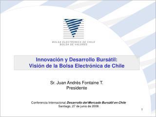 Innovaci�n y Desarrollo Burs�til: Visi�n de la Bolsa Electr�nica de Chile