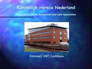Koninklijk  Horeca Nederland Royal Dutch Hotel, Restaurant and Caf� Association