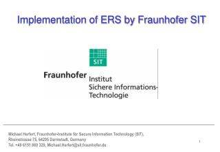 Implementation of ERS by Fraunhofer SIT