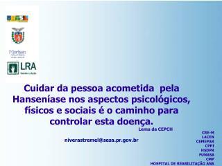 CRE-M LACEN CEMEPAR CPPI HSDPR FUNASA CMP HOSPITAL DE REABILITAÇÃO ANA CAROLINA DE MOURA XAVIER