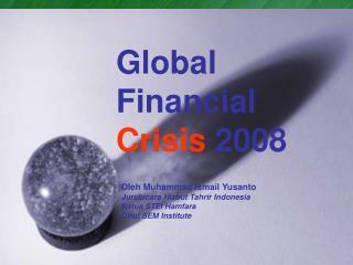 Global Financial  Crisis  2008