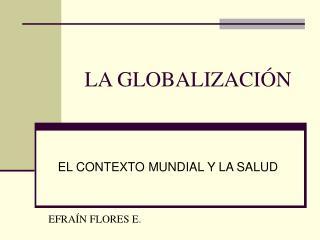 LA GLOBALIZACI�N