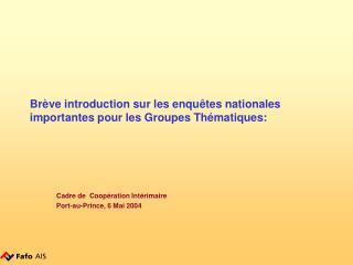 Brève introduction sur les enquêtes nationales importantes pour les Groupes Thématiques: