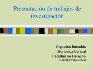 Presentación de trabajos de investigación