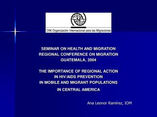 SEMINAR ON HEALTH AND MIGRATION REGIONAL CONFERENCE ON MIGRATION GUATEMALA, 2004