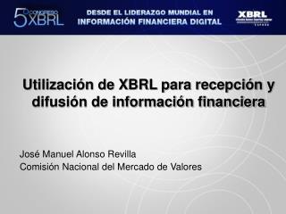Utilización de XBRL para recepción y difusión de información financiera