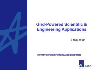 Grid-Powered Scientific & Engineering Applications