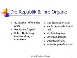 Die Republik & ihre Organe