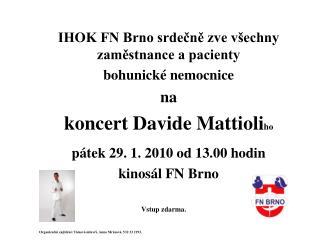 IHOK FN Brno srdečně zve všechny zaměstnance a pacienty bohunické nemocnice na
