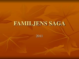 FAMILJENS SAGA