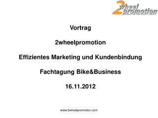Vortrag 2wheelpromotion Effizientes Marketing und Kundenbindung Fachtagung Bike&Business