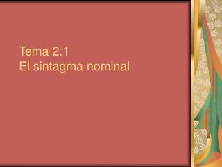 Tema 2.1 El sintagma nominal