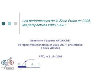 Les performances de la Zone Franc en 2005, les perspectives 2006 / 2007