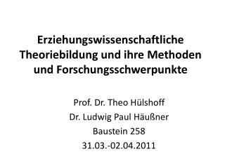 Erziehungswissenschaftliche Theoriebildung und ihre Methoden und Forschungsschwerpunkte