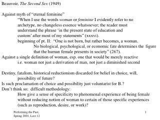 Beauvoir,  The Second Sex  (1949) Against myth of �eternal feminine�