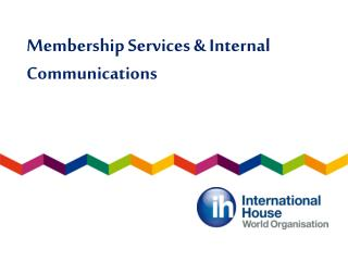 Membership Services & Internal Communications