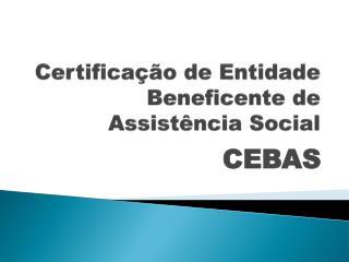Certificação de Entidade Beneficente de Assistência Social