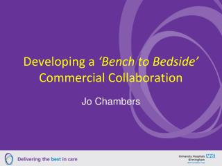 Developing a  'Bench to Bedside'  Commercial Collaboration