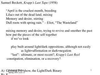 "Samuel Beckett,  Krapp's Last Tape  (1958) 	""April is the cruelest month, breeding"