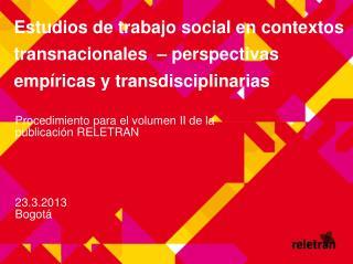 Procedimiento para el volumen II de la publicación RELETRAN 23.3.2013 Bogotá