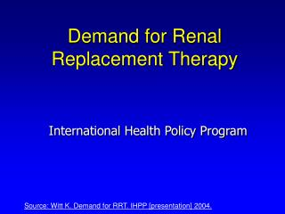 Demand for Renal Replacement Therapy