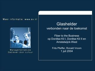 Glashelder  verbonden naar de toekomst Fiber to the Business