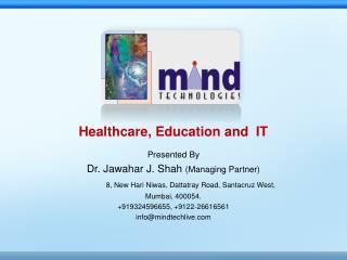 Presented By Dr. Jawahar J. Shah  (Managing Partner)