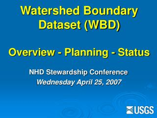 Watershed Boundary Dataset (WBD) Overview - Planning - Status