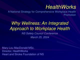 HealthWorks A National Strategy for Comprehensive Workplace Health Promotion