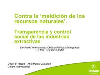Contra la 'maldición de los recursos naturales'.