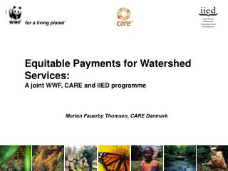 Equitable Payments for Watershed Services: A joint WWF, CARE and IIED programme