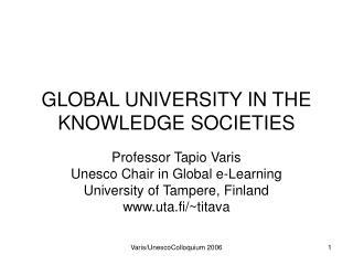 GLOBAL UNIVERSITY IN THE KNOWLEDGE SOCIETIES