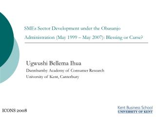 Ugwushi Bellema Ihua Dunnhumby Academy of Consumer Research  University of Kent, Canterbury